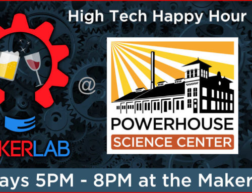 MakerLab High-Tech Happy Hour!