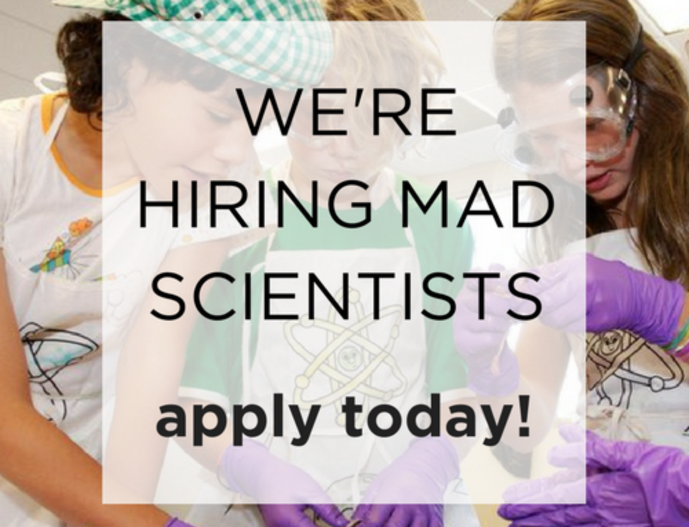 We're Hiring STEM Educators + Mad Scientists!